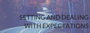 Setting And Dealing With Expectations